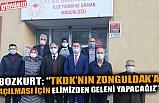 """BOZKURT: """"TKDK'NIN ZONGULDAK'A AÇILMASI İÇİN ELİMİZDEN GELENİ YAPACAĞIZ"""""""