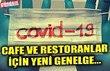 CAFE VE RESTORANLAR İÇİN YENİ GENELGE...