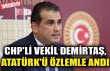 CHP'Lİ VEKİL DEMİRTAŞ,ATATÜRK'Ü ÖZLEMLE ANDI