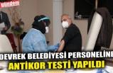 DEVREK BELEDİYESİ PERSONELİNE ANTİKOR TESTİ YAPILDI