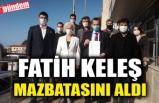 FATİH KELEŞ MAZBATASINI ALDI