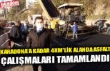 KARADONA'A KADAR 4KM'LİK ALANDA ASFALT ÇALIŞMALARI TAMAMLANDI