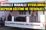 MAHALLE MAHALLE UYGULAMALI DEPREM EĞİTİMİ VE TATBİKATI...