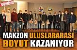MAKZON ULUSLARARASI BOYUT KAZANIYOR