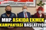 MHP, ASKIDA EKMEK KAMPANYASI BAŞLATIYOR