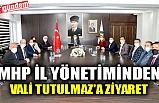 MHP İL YÖNETİMİNDEN VALİ TUTULMAZ'A ZİYARET