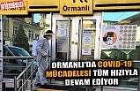 ORMANLI'DA COVID-19 MÜCADELESİ TÜM HIZIYLA DEVAM EDİYOR