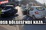 OSB BÖLGESİ'NDE KAZA...