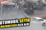 OTOMOBİL SEYİR HALİNDEYKEN ALEV ALDI