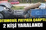 OTOMOBİL PATPATA ÇARPTI, 2 KİŞİ YARALANDI