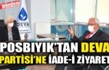 POSBIYIK'TAN DEVA PARTİSİ'NE İADE-İ ZİYARET