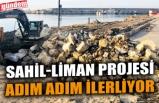 SAHİL-LİMAN PROJESİ ADIM ADIM İLERLİYOR