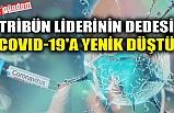 TRİBÜN LİDERİNİN DEDESİ COVID-19'A YENİK DÜŞTÜ