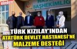 TÜRK KIZILAY'INDAN DEVLET HASTANESİ'NE MALZEME DESTEĞİ