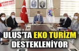 ULUS'TA EKO TURİZM DESTEKLENİYOR