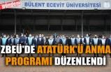 ZBEÜ'DE ATATÜRK'Ü ANMA PROGRAMI DÜZENLENDİ