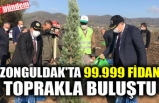 ZONGULDAK'TA 99.999 FİDAN TOPRAKLA BULUŞTU