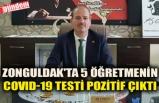 ZONGULDAK'TA 5 ÖĞRETMENİN COVID-19 TESTİ POZİTİF ÇIKTI