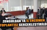 ZONGULDAK'TA İL ENCÜMEN TOPLANTISI GERÇEKLEŞTİRİLDİ