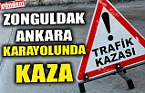 ZONGULDAK-ANKARA KARAYOLUNDA KAZA