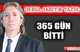 365 GÜN BİTTİ