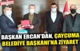 BAŞKAN ERCAN'DAN, ÇAYCUMA BELEDİYE BAŞKANI'NA ZİYARET