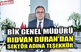 BİK Genel Müdürü Rıdvan Duran'dan Sektör Adına Teşekkür