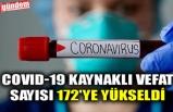 COVID-19 KAYNAKLI VEFAT SAYISI 172'YE YÜKSELDİ