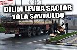 DİLİM LEVHA SACLAR YOLA SAVRULDU