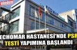 ECHOMAR HASTANESİ'NDE PSR TESTİ YAPIMINA BAŞLANDI