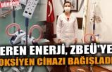 EREN ENERJİ,  ZBEÜ'YE OKSİYEN CİHAZI BAĞIŞLADI