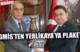 GMİS'TEN YERLİKAYA'YA PLAKET