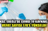 KDZ. EREĞLİ'DE COVID-19 KAYNAKLI VEFAT SAYISI 170'E YÜKSELDİ