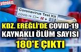 KDZ. EREĞLİ'DE COVID-19 KAYNAKLI ÖLÜM SAYISI 180'E ÇIKTI