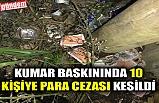 KUMAR BASKININDA 10 KİŞİYE PARA CEZASI KESİLDİ