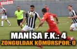 MANİSA FK: 4 - ZONGULDAK KÖMÜRSPOR: 0