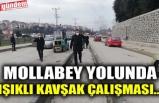 MOLLABEY YOLUNDA IŞIKLI KAVŞAK ÇALIŞMASI..