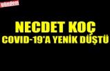 NECDET KOÇ COVID-19'A YENİK DÜŞTÜ