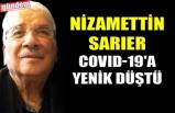 NİZAMETTİN SARIER COVID-19'A YENİK DÜŞTÜ