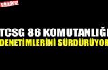 TCSG 86 KOMUTANLIĞI DENETİMLERİNİ SÜRDÜRÜYOR