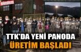TTK'DA YENİ PANODA ÜRETİM BAŞLADI