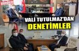 VALİ TUTULMAZ'DAN DENETİMLER