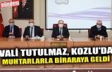 VALİ TUTULMAZ, KOZLU'DA MUHTARLARLA BİR ARAYA GELDİ