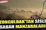 ZONGULDAK'TAN SİSLİ SABAH MANZARALARI