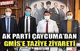 AK PARTİ ÇAYCUMA'DAN GMİS'E TAZİYE ZİYARETİ