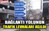 BAĞLANTI YOLUNUN TRAFİK LEVHALARI ASILDI