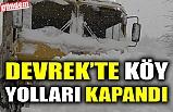 DEVREK'TE KÖY YOLLARI KAPANDI