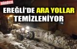 EREĞLİ'DE ARA YOLLAR TEMİZLENİYOR