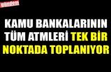KAMU BANKALARININ TÜM ATMLERİ TEK BİR NOKTADA TOPLANIYOR