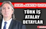 TÜRK İŞ  / ATALAY / DETAYLAR